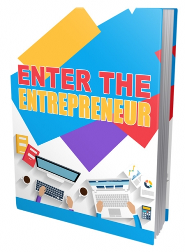 Enter The Entrepreneur