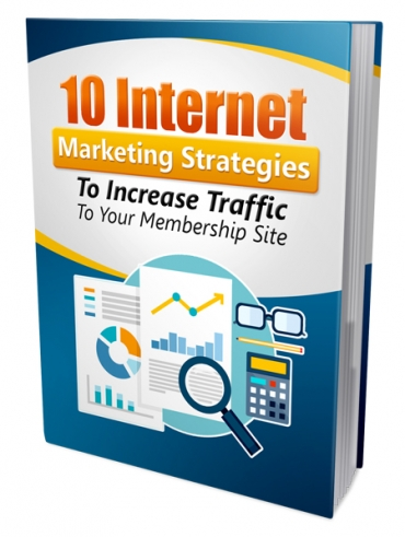 10 Internet Marketing Strategies to Increase Traffic