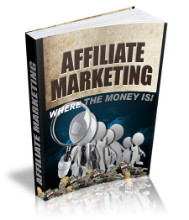 Affiliate Marketing Where The Money Is